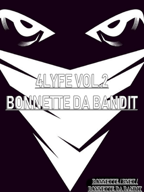 4Lyfe Vol.2 Bonnette Da Bandit