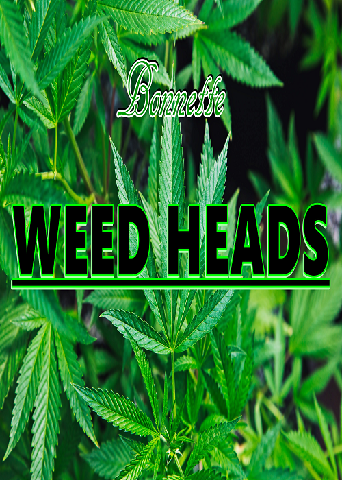 Weed Heads by Bonnette